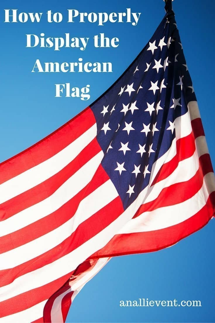 Properly Display The American Flag An Alli Event