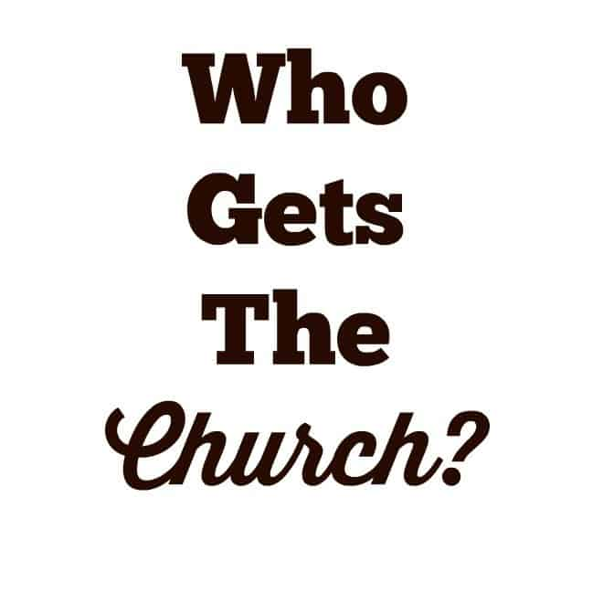 Who Gets the Church?