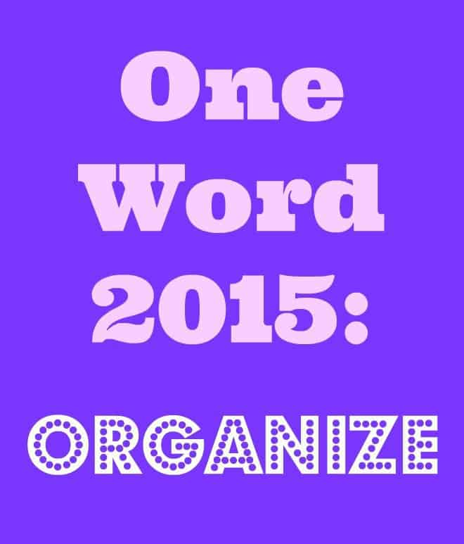 One Word 2015:  Organize