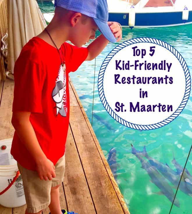 Top 5 kid friendly restaurants in st maarten an alli event for Kid friendly restaurants