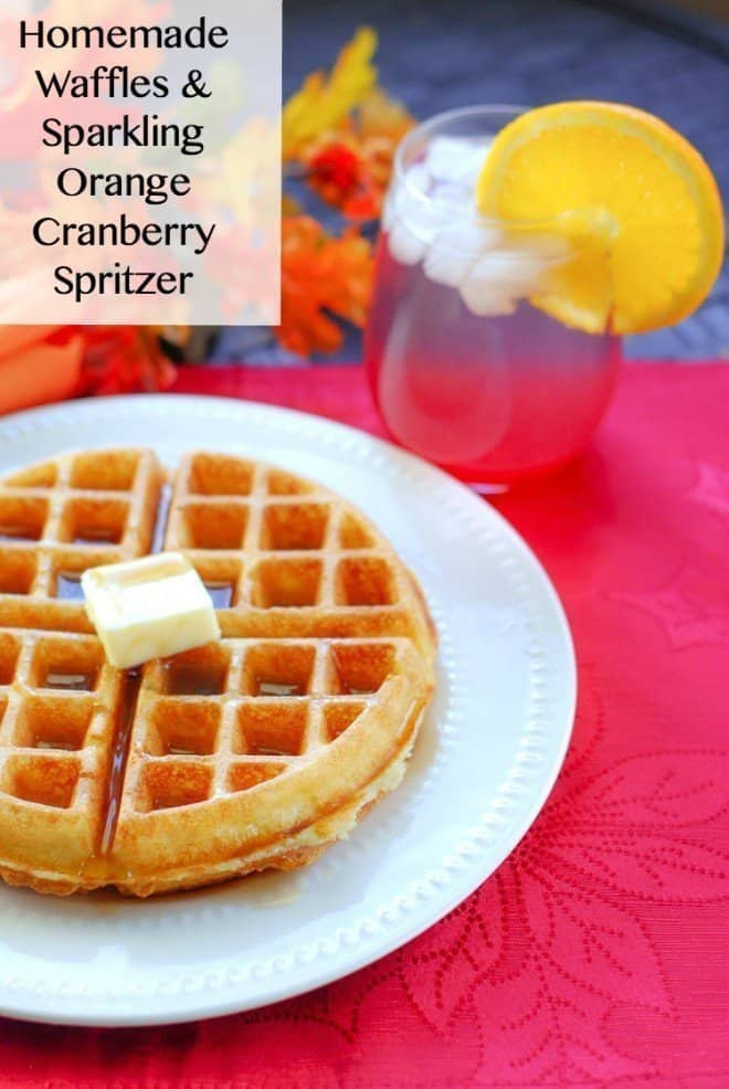 Sparkling Orange Cranberry Spritzer & Homemade Waffles