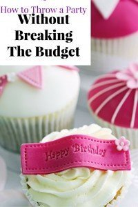 How to Throw a Party While on a Budget