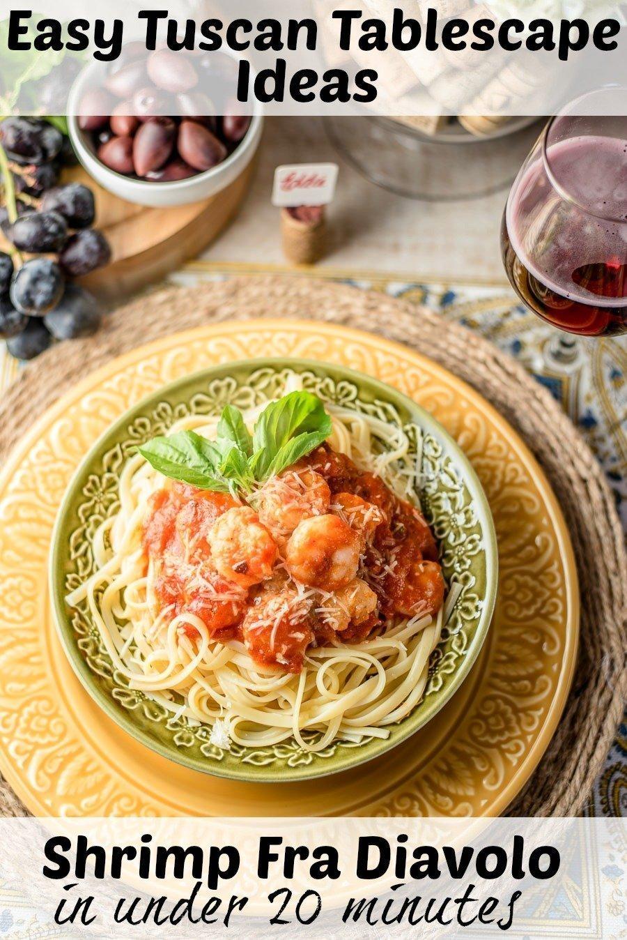 I Ve Got An Easy Diy Tuscan Tablescape Shrimp Fra Diavolo In Under