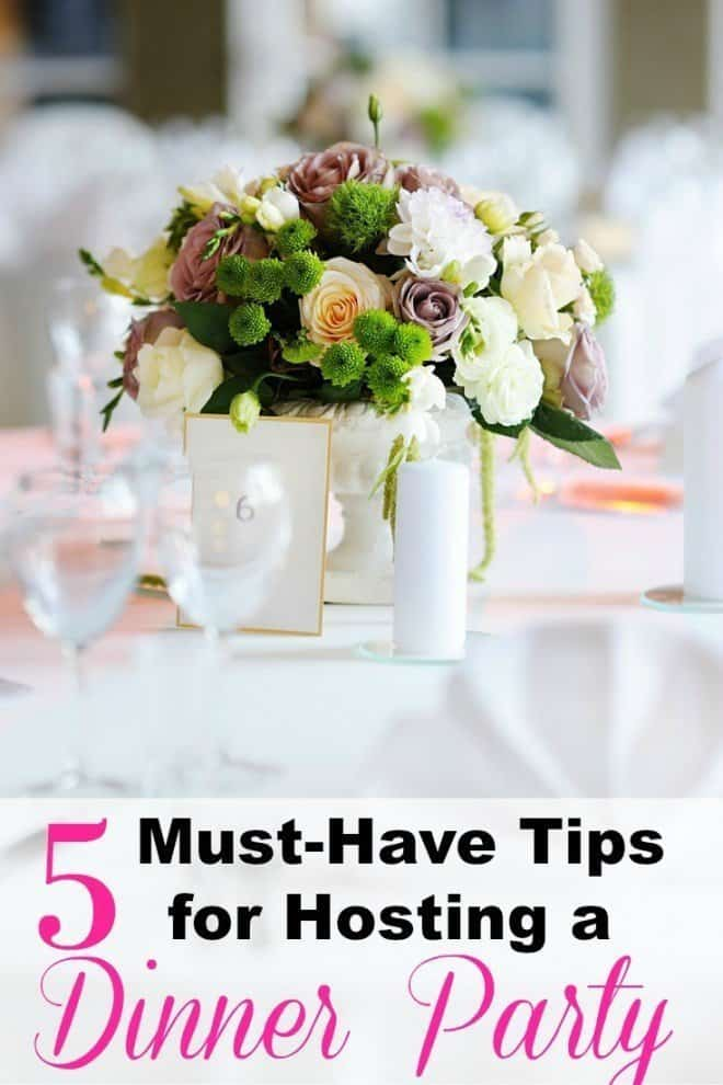 5 Must Have tips for Hosting a Dinner Party
