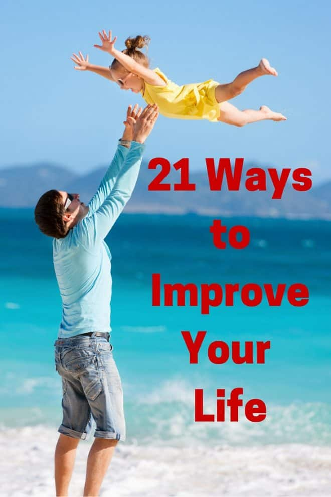 21 Ways to Improve Your Life