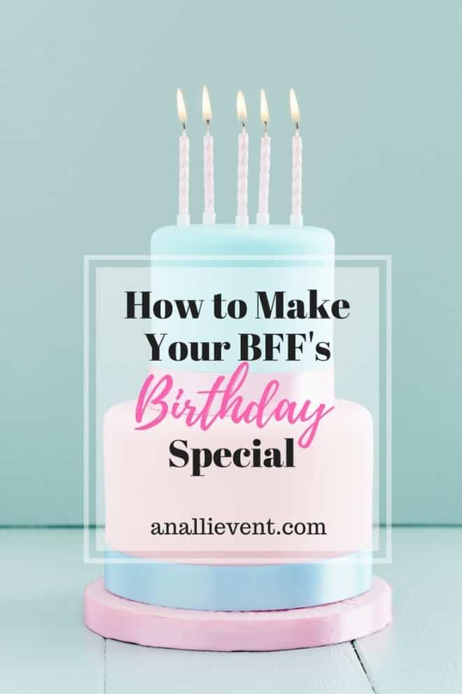 Your BFF's birthday will be here soon! Yikes! Are you always looking for ways to make her feel special? Read more by clicking the pic or save it for later.
