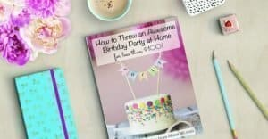 How to throw the best birthday party ever