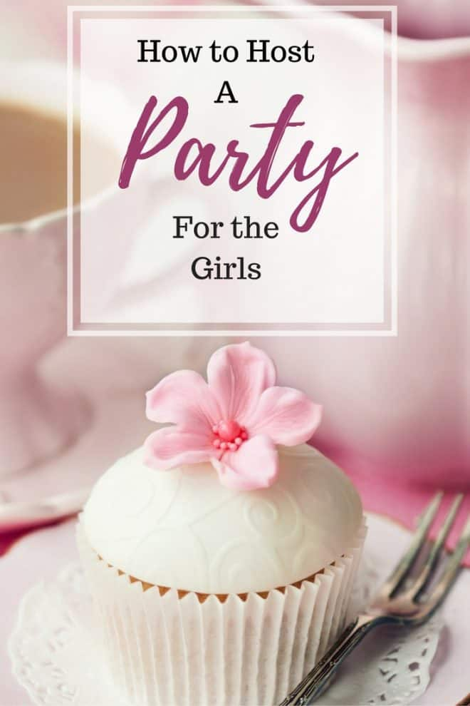 How to Host a Party for the Girls