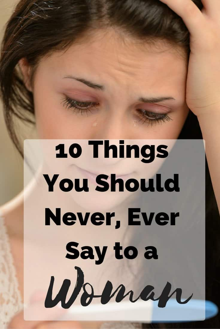 10 Things You Should Never Ever Say to a Woman - An Alli Event