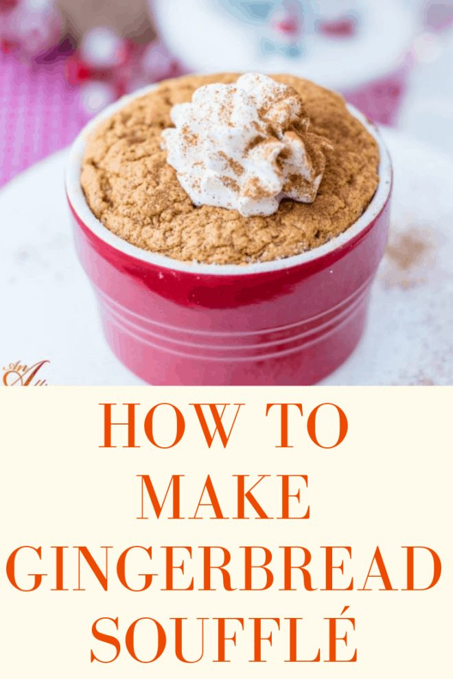 How to Make Gingerbread Souffle