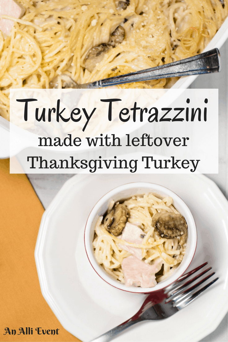 Turkey Tetrazzini Using Leftover Thanksgiving Turkey - An ...