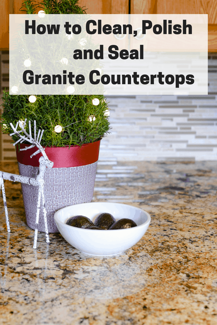 How Do You Clean And Seal Granite Countertops Best
