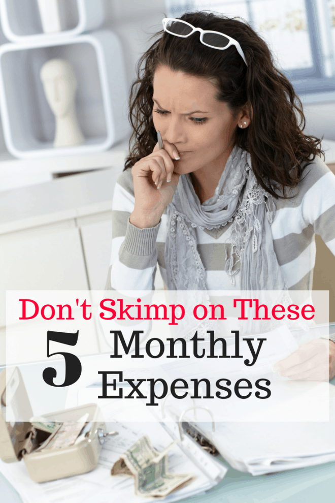 Don't Skimp on these 5 Monthly Expenses!