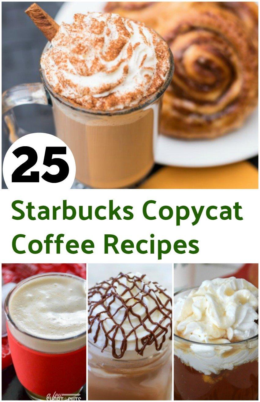 25 Delicious Copycat Starbucks Coffee Recipes An Alli Event