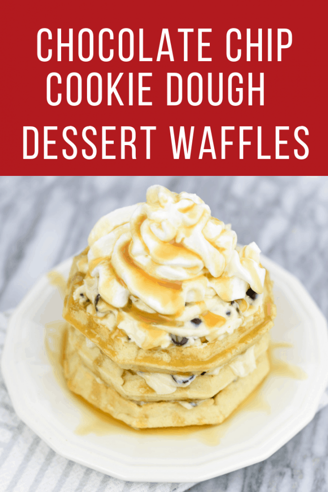 Waffles aren't just for breakfast anymore! These Chocolate Chip Cookie Dough Dessert Waffles are delicious and so easy to make. #Ad #MoreEggo2Love #LeggoYourEggo #Walmart #Eggo