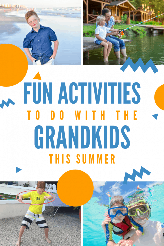 21 Fun Activities to do with the grandkids this summer