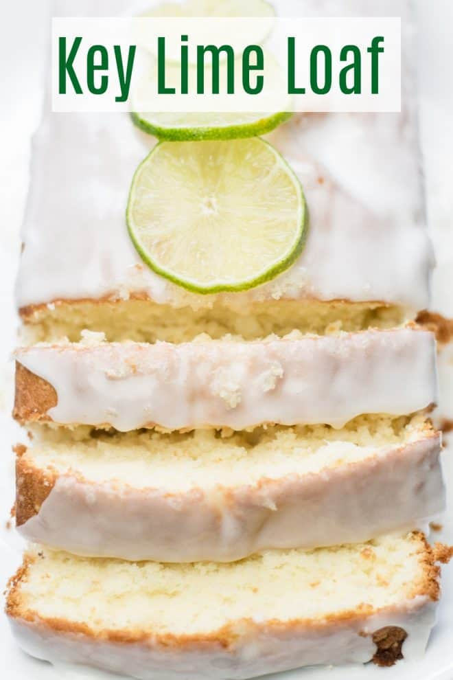 Key Lime Loaf topped with key lime glaze and thinly sliced key limes
