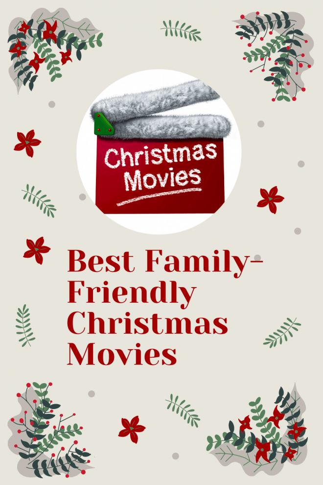 Top 7 Family Friendly Christmas Movies List