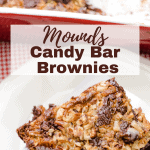 Mounds Candy Bar Brownies in 13x9 baking pan and brownie squares on a white dessert plate