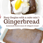 easy gingerbread on a white dessert dish and topped with whipped cream and lemon sauce